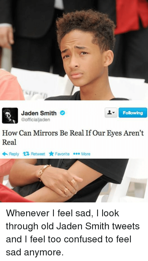 D Jaden Smith Following 3i How Can Mirrors Be Real If Our Eyes Aren