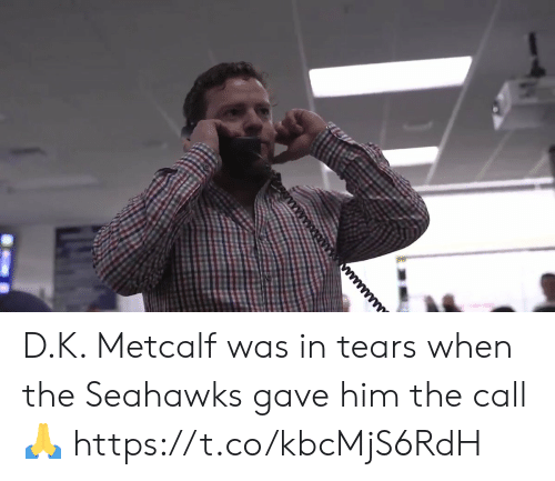 me.me: D.K. Metcalf was in tears when the Seahawks gave him the call 🙏 https://t.co/kbcMjS6RdH