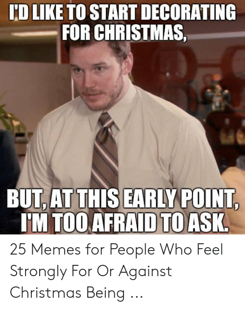 Too Early For Christmas Meme.25 Best Memes About Too Early For Christmas Meme Too