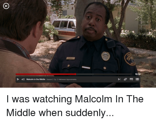 Halloween, Malcolm in the Middle, and The Office: D Malcolm in the Middle  Season 2: Ep. 2 Halloween Approximately  10:54 I was watching Malcolm In The Middle when suddenly...