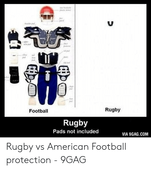 D Rugby Football Rugby Pads Not Included Via 9gagcom Rugby Vs American Football Protection 9gag 9gag Meme On Me Me