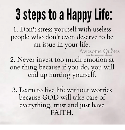 D Steps To A Happy Life 1 Dont Stress Yourself With Useless People