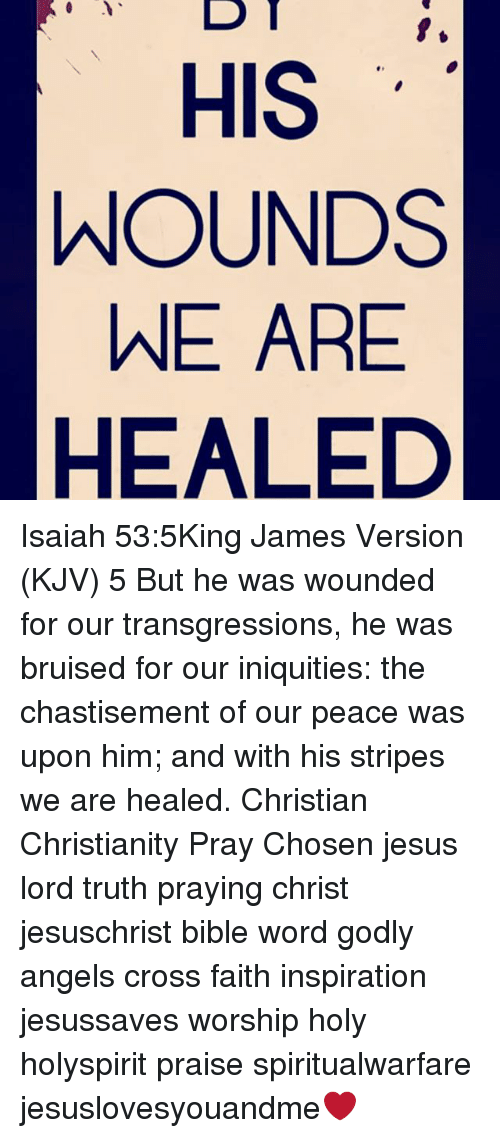 D T HIS WOUNDS WE ARE HEALED Isaiah 535King James Version KJV 5 but