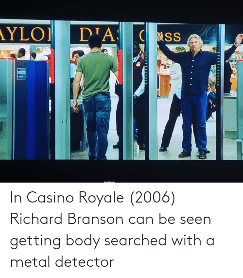 d'A CMSS AYLOI in Casino Royale 2006 Richard Branson Can ...