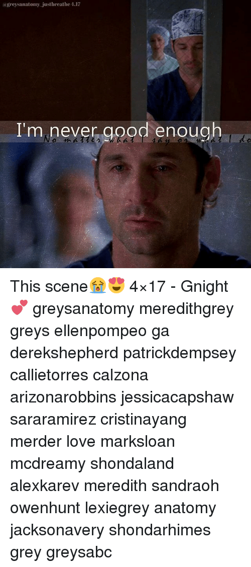 Da Greys Anatomy Just 117 Breathe 117 I\'m Never Good Enough This ...