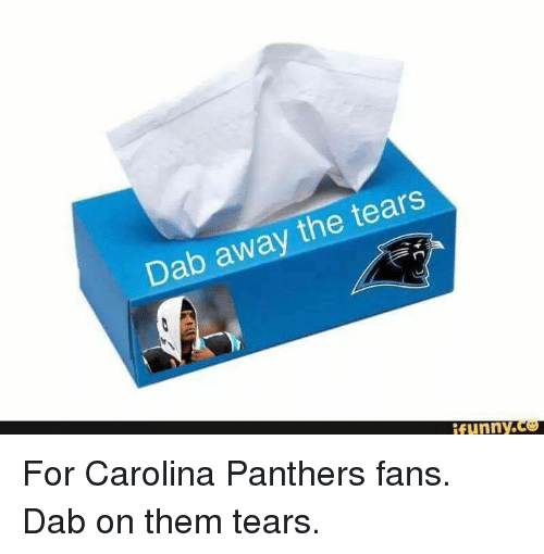 6204d8f2228 Carolina Panthers, Panthers, and Dab: Dab away the tears ifunny For Carolina  Panthers