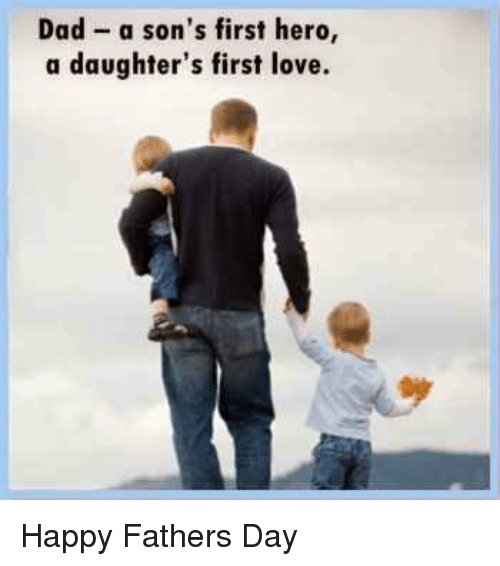dad a sons first hero a daughters first love happy 11224542 dad a son's first hero a daughter's first love happy fathers day