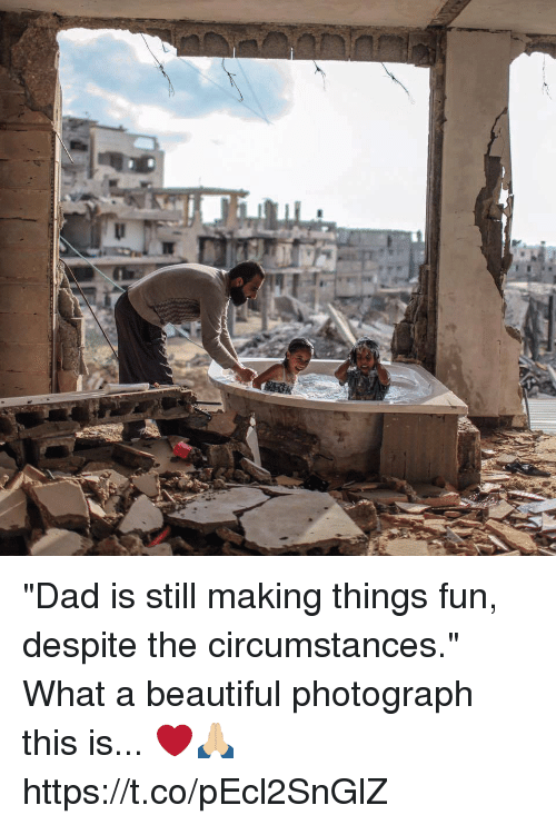 """Beautiful, Dad, and Fun: """"Dad is still making things fun, despite the circumstances.""""  What a beautiful photograph this is... ❤️🙏🏼 https://t.co/pEcl2SnGlZ"""