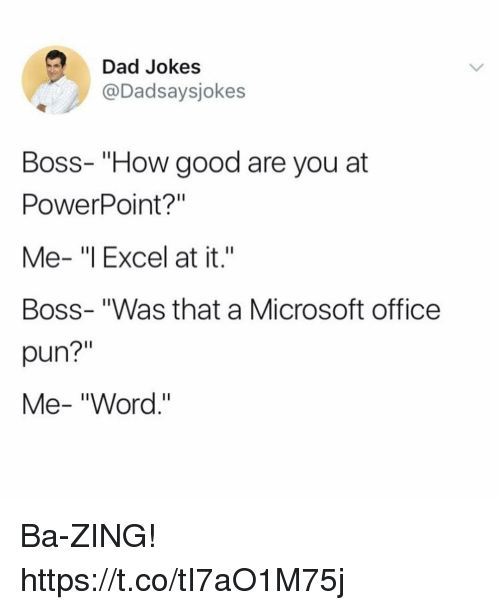 <b>Dad Jokes</b> Boss- How Good Are You at PowerPoint? Me- I Excel at It ...