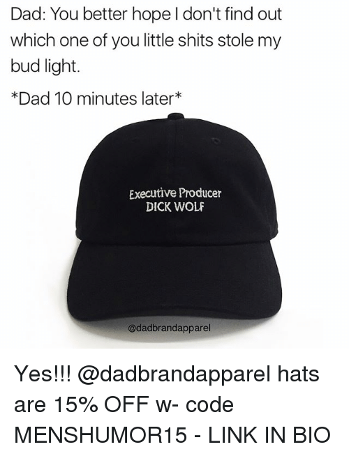 398b95c5654799 Dad, Memes, and Dick: Dad: You better hope I don't. Yes!!! @dadbrandapparel  hats are ...