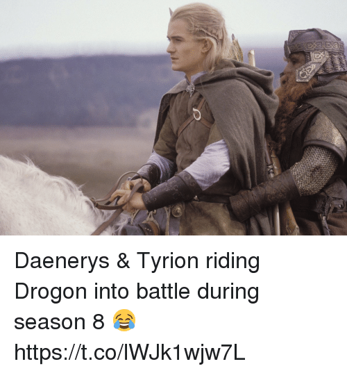Memes, 🤖, and Amp: Daenerys & Tyrion riding Drogon into battle during season 8 😂 https://t.co/lWJk1wjw7L