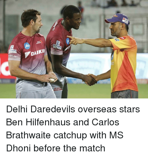 Memes, Match, and Stars: DAIKIU Delhi Daredevils overseas stars Ben Hilfenhaus and Carlos Brathwaite catchup with MS Dhoni before the match