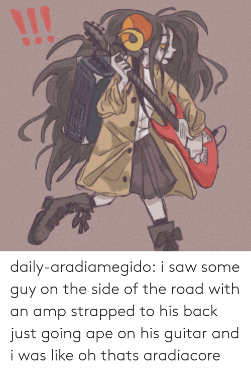 Saw, Target, and Tumblr: daily-aradiamegido:  i saw some guy on the side of the road with an amp strapped to his back just going ape on his guitar and i was like oh thats aradiacore