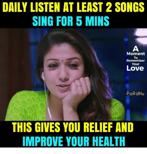 Love, Memes, and Songs: DAILY LISTEN AT LEAST 2 SONGS  SING FOR 5 MINS  Moment  To  Remember  Your  Love  PaRdHu  THIS GIVES YOU RELIEF AND  IMPROVE YOUR HEALTH