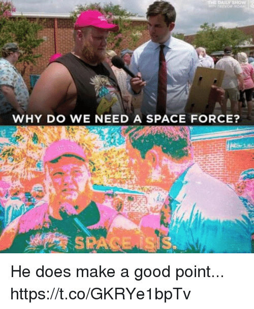 DAILY SHOW WHY DO WE NEED a SPACE FORCE? He Does Make a Good Point