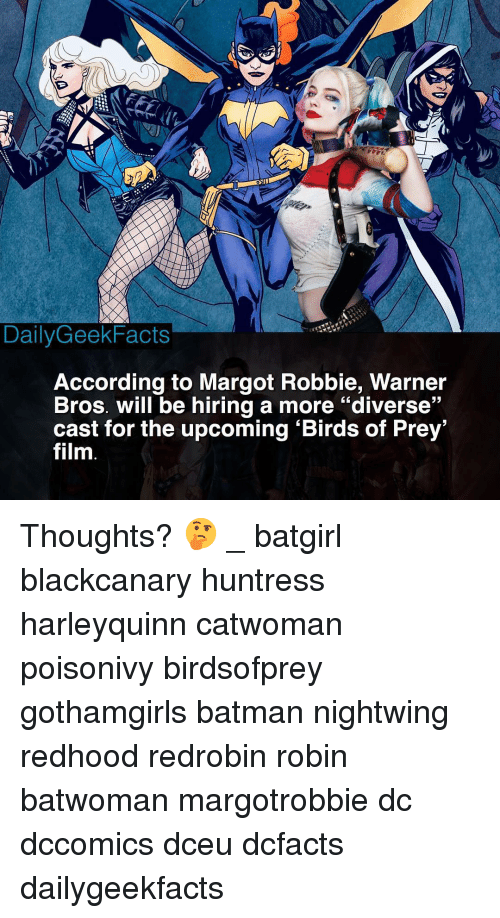 "Batman, Memes, and Warner Bros.: DailyGeekFacts  According to Margot Robbie, Warner  Bros. will be hiring a more ""diverse""  cast for the upcoming 'Birds of Prey  film  52 Thoughts? 🤔 _ batgirl blackcanary huntress harleyquinn catwoman poisonivy birdsofprey gothamgirls batman nightwing redhood redrobin robin batwoman margotrobbie dc dccomics dceu dcfacts dailygeekfacts"