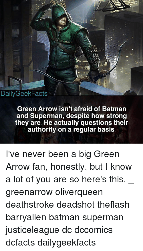 dailygeekfacts green arrow isn t afraid of batman and superman