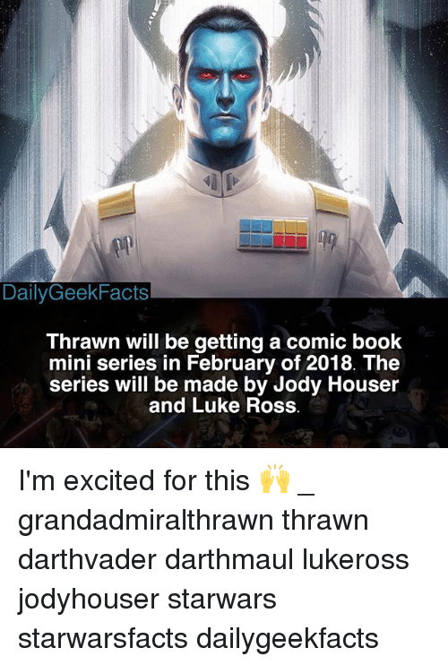dailygeekfacts thrawn will be getting a comic boolk mini series 26027466 ✅ 25 best memes about im excited im excited memes