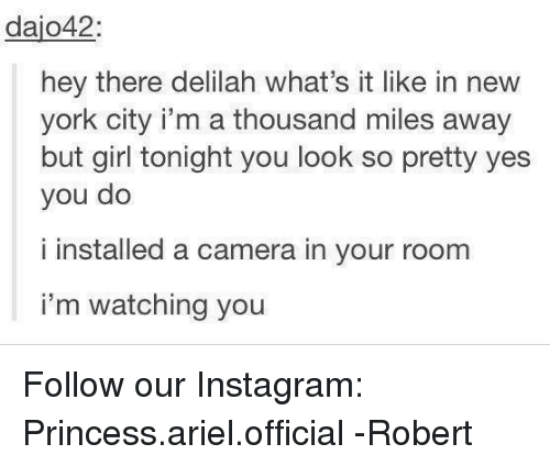 In I'm I It York Delilah Camera Yes Watching Dajo42 A New Look Installed Thousand Your You Do Miles There Tonight Like But Pretty Girl Follow Meme Hey -robert Ariel So What's Princessarielofficial Room City Instagram Away Our
