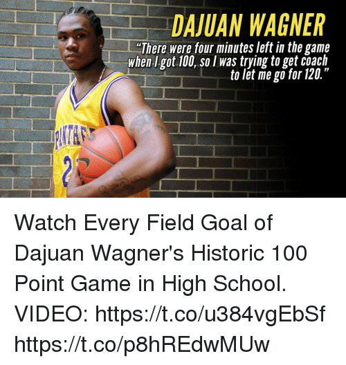 DAJUAN WAGNER There Were Four Minutes Left In The Game