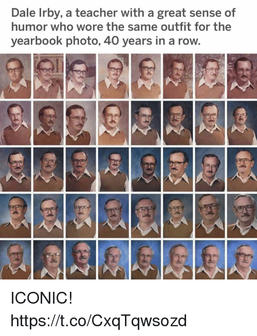 Funny, Teacher, and Iconic: Dale Irby, a teacher with a great sense of  humor who wore the same outfit for the  yearbook photo, 40 years in a row. ICONIC! https://t.co/CxqTqwsozd