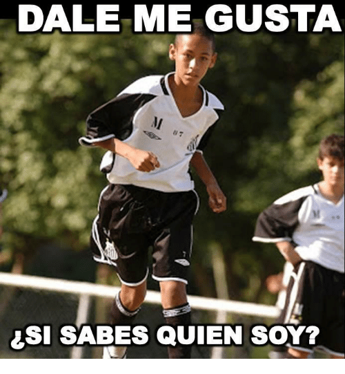 Memes, 🤖, and Me Gusta: DALE ME GUSTA  SI SABES QUIEN SOY?