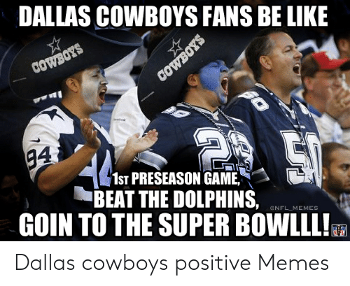 Dallas Cowboys Fans Be Like 1st Preseason Game Beat The Dolphins