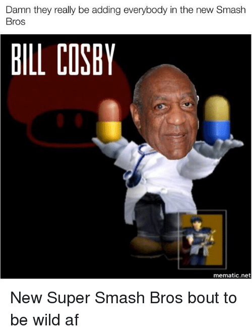 23a620e01 Af, Bill Cosby, and Smashing: Damn they really be adding everybody in the.  Save save meme