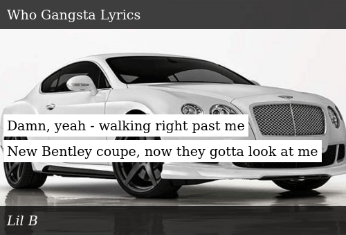Bentley Coupe Lyrics >> Damn Yeah Walking Right Past Me New Bentley Coupe Now They
