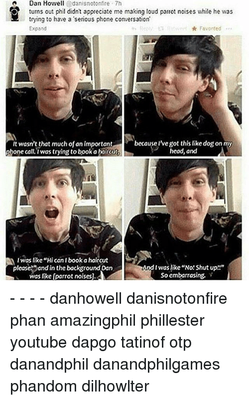 Dan Howell Odanisnotonfire 7h Turns Out Phil Didnt Appreciate Me