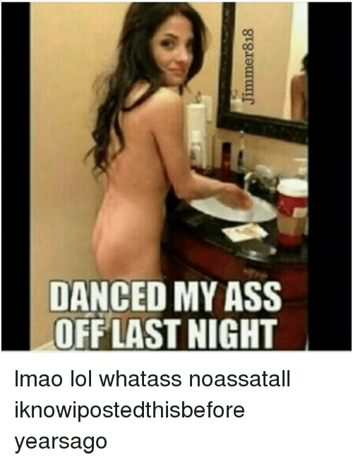 dance my ass off