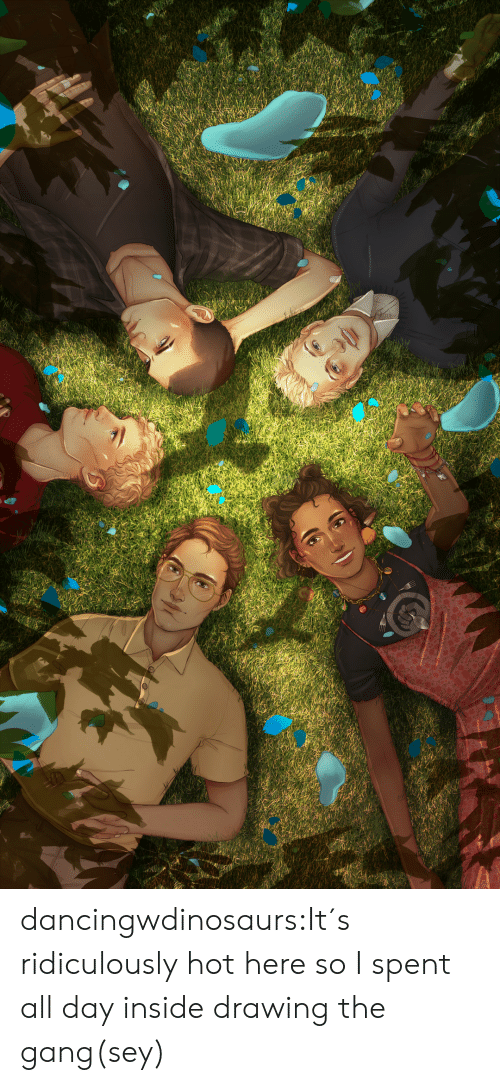 Target, Tumblr, and Gang: dancingwdinosaurs:It´s ridiculously hot here so I spent all day inside drawing the gang(sey)