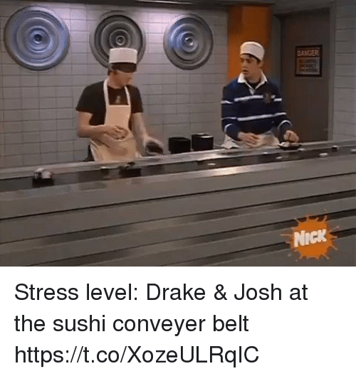Drake, Funny, and Nick: DANGER  NicK Stress level: Drake & Josh at the sushi conveyer belt https://t.co/XozeULRqIC