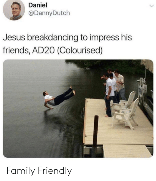 Family, Friends, and Jesus: Daniel  @DannyDutch  Jesus breakdancing to impress his  friends, AD20 (Colourised) Family Friendly