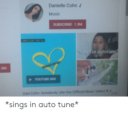 Danielle Cohn Music SUBSCRIBE 13M Sings in Autotune 3M YOUTUBE MIX