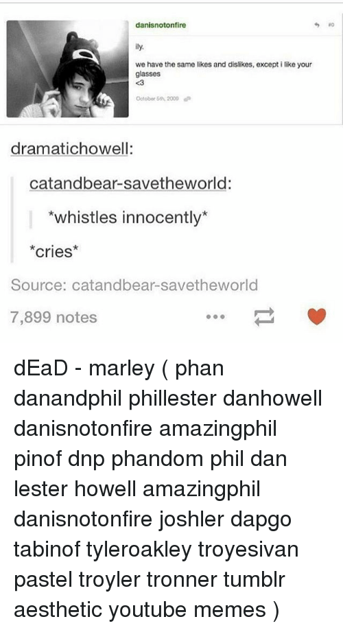 Danisnotonfire We Have the Same Likes and Dislikes Except I Like