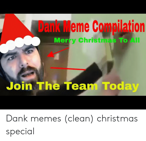 Dank Meme Compilation Merry Christmas to All Join the Tean