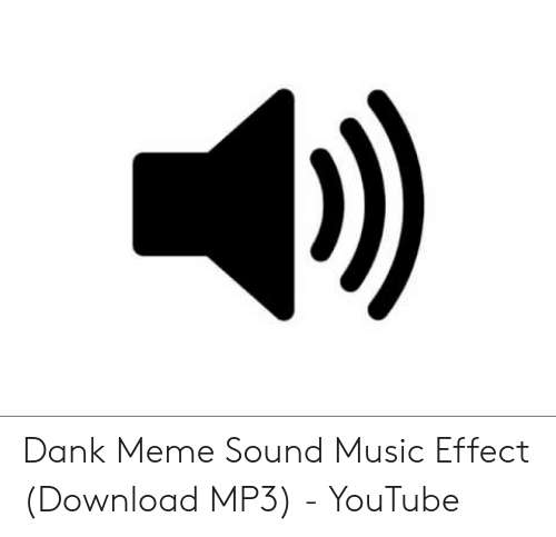 Dank Meme Sound Music Effect Download MP3 - YouTube | Dank Meme on ME ME
