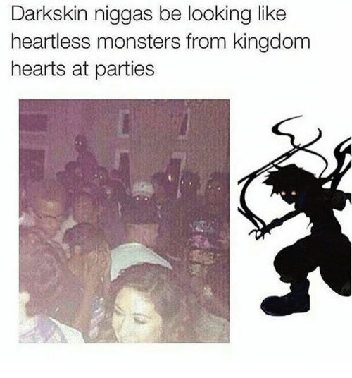 Kingdom Hearts, Hearts, and Kingdom: Darkskin niggas be looking like  heartless monsters from kingdom  hearts at parties