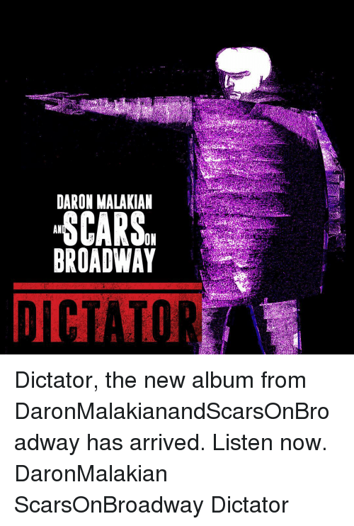 Memes, New Album, and 🤖: DARON MALAKIAN  AN  ON  BROADWAY Dictator, the new album from DaronMalakianandScarsOnBroadway has arrived. Listen now. DaronMalakian ScarsOnBroadway Dictator