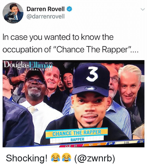 """Chance the Rapper, Funny, and Wanted: Darren Rovell  @darrenrovell  In case you wanted to know the  occupation of """"Chance The Rapper"""".  DouolasEl  3  EAL ESTATE  CHANCE THE RAPPER  RAPPER  :24  2ND  CLE 31 Shocking! 😂😂 (@zwnrb)"""