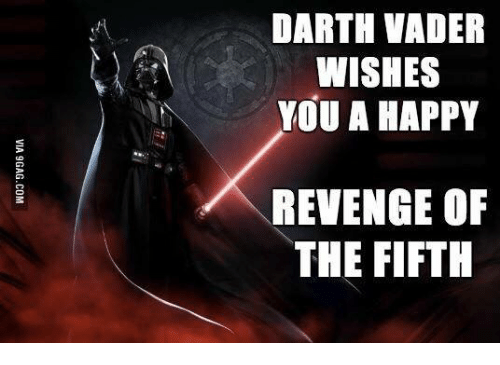 Darth Vader Wishes You A Happy Revenge Of The Fifth