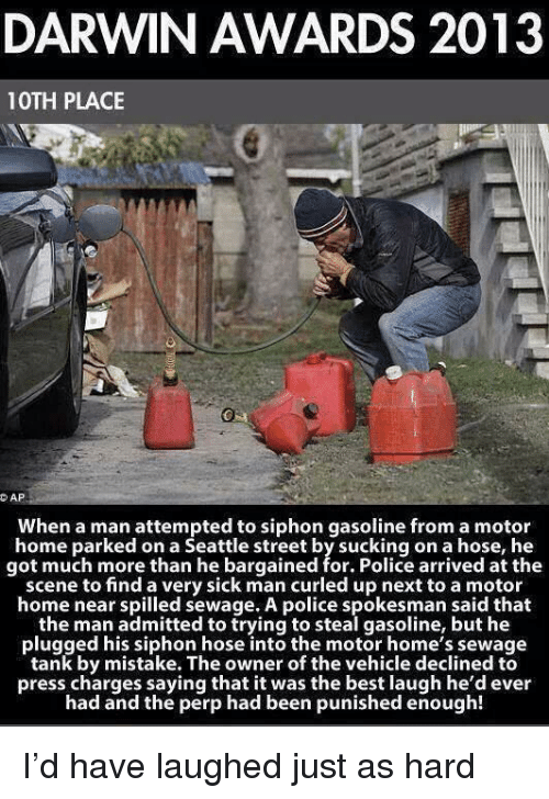 Darwin Awards 2013 10th Place Dap When A Man Attempted To Siphon