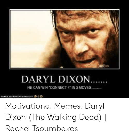 """Memes, The Walking Dead, and Walking Dead: DARYL DIXON..  HE CAN WIN """"CONNECT 4 IN 3 MOVES Motivational Memes: Daryl Dixon (The Walking Dead) 