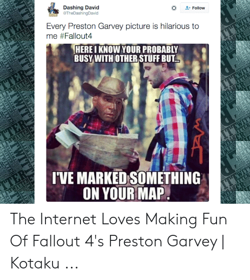 Dashing David Follow Every Preston Garvey Picture Is Hilarious to Me