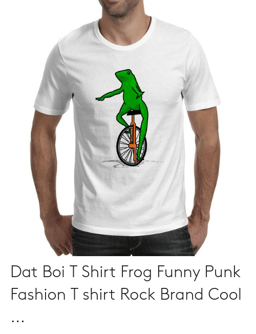a819ceb4 Fashion, Funny, and Cool: Dat Boi T Shirt Frog Funny Punk Fashion T