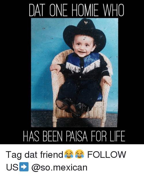 dat one home who has been paisa for life tag 18232755 dat one home who has been paisa for life tag dat friend😂😂 follow