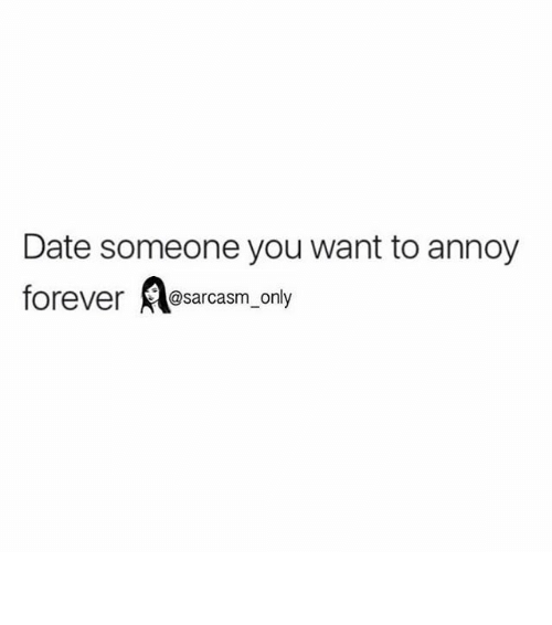 Dating someone that annoys you