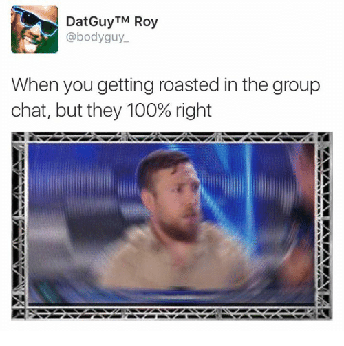 You Get Roasted