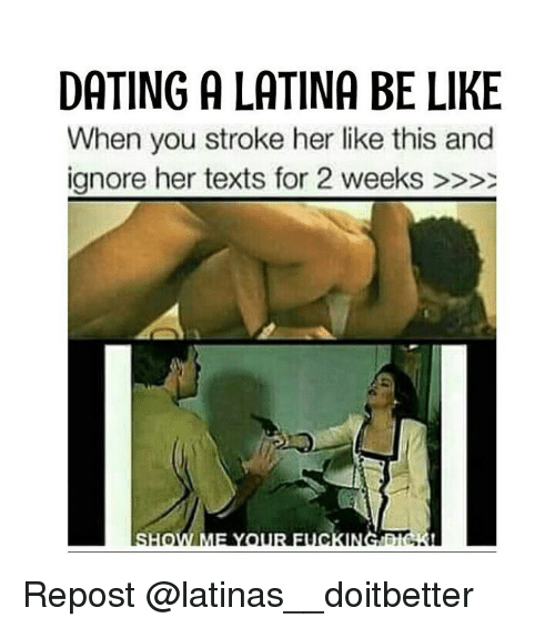 Dating Latinas meme